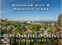 4039 Oakfield Drive, Sherman Oaks - Oasis of modern comfort in the Sherman Oaks hills.  Breathtaking panoramic city and mountain views from nearly every room in this 5604 square foot, 4 bedroom, 5 1/2 bathroom south of the boulevard home.  Generous floor plan.  Oasis of modern comfort.  Four car parking.